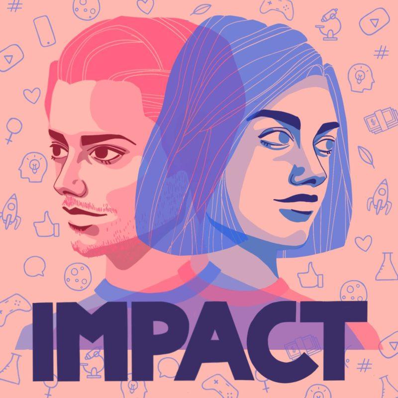 Couverture du podcast Impact réalisée par Justine Ménage