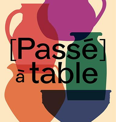 Les arts de la table - Passé à table