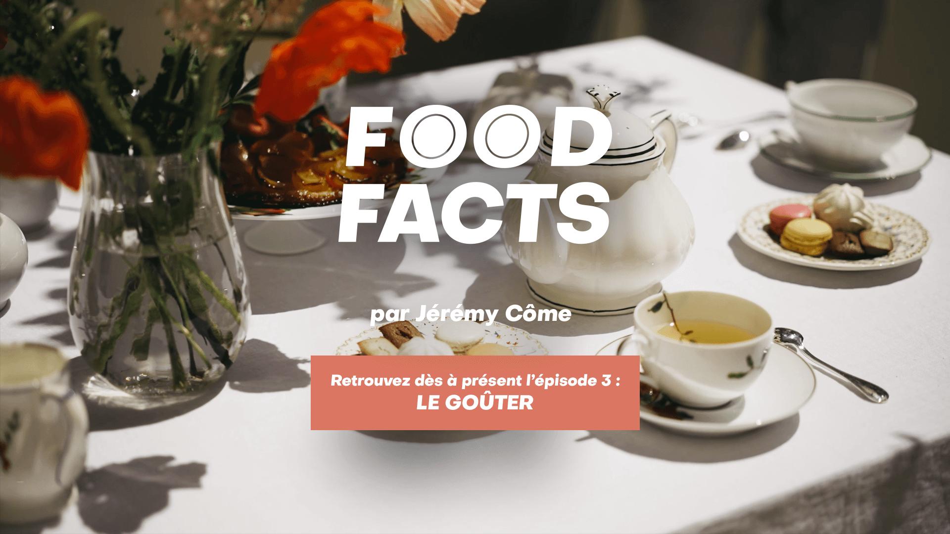Food Facts, l'art du goûter avec Jérémy Côme